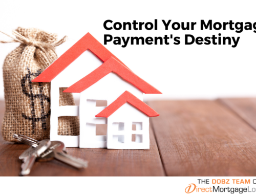Control Your Mortgage Payment's Destiny